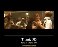 Titanic 3D – Fühle die Action in 3D !