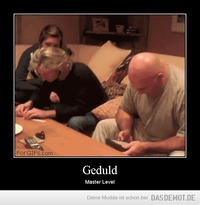 Geduld – Master Level