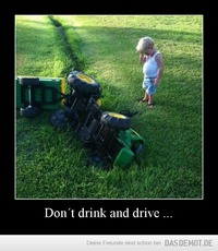 Don´t drink and drive ... –