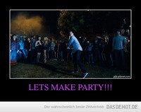 LETS MAKE PARTY!!! –