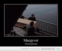 Macgyver – The one and only