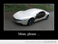 Mom, please ... –