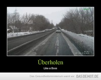 Überholen – Like a Boss