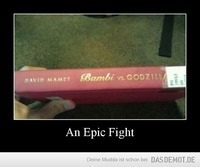 An Epic Fight –