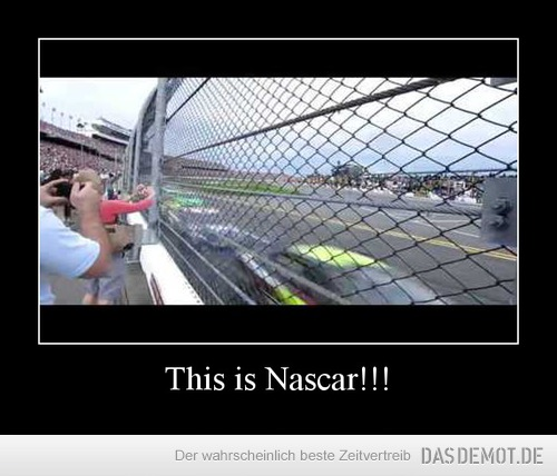 This is Nascar!!! –