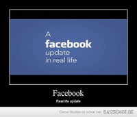 Facebook – Real life update