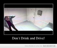 Don´t Drink and Drive! –