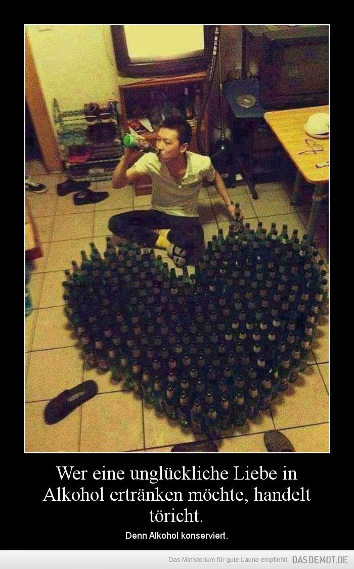 Wer Eine Unglückliche Liebe In Alkohol Ertränken Möchte Handelt