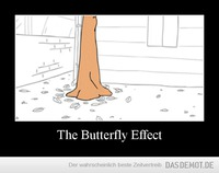 The Butterfly Effect –