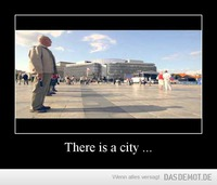 There is a city ... –