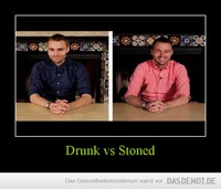 Drunk vs Stoned –