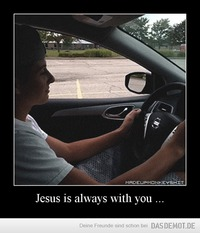 Jesus is always with you ... –