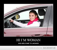 HI I`M WOMAN – AND WELCOME TO JACKASS