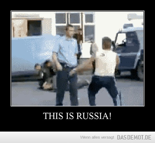 THIS IS RUSSIA! –