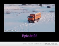 Epic drift! –
