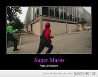 Super Mario – Real Life Edition