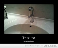 Trust me, – i'm an engineer!