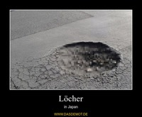 Löcher – in Japan