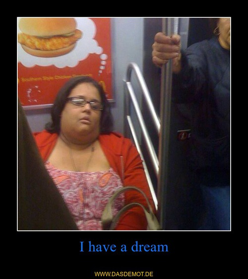 I have a dream –